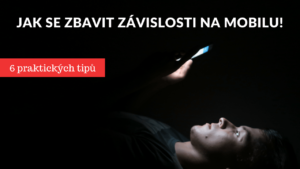 jak se zbavit závislosti na telefonu, jak se zbavit závislosti na mobilu, jak se zbavit závislosti na mobilním telefonu